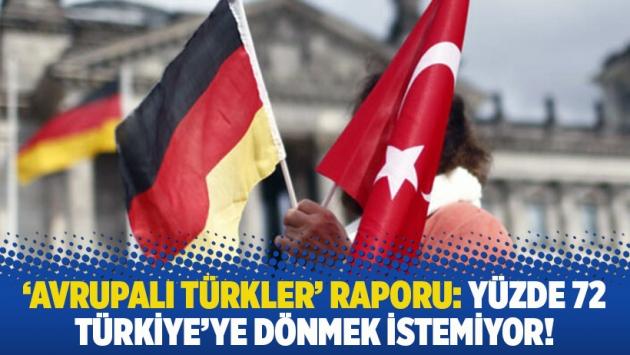 'Avrupalı Türkler' raporu: Yüzde 72 Türkiye'ye dönmek istemiyor!
