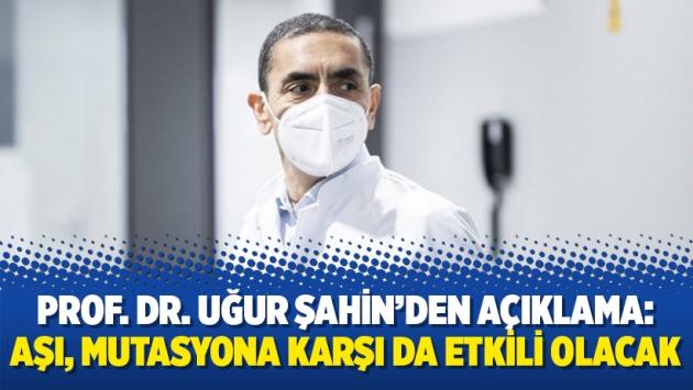 Prof. Dr. Uğur Şahin'den açıklama: Aşı, mutasyona karşı da etkili olacak