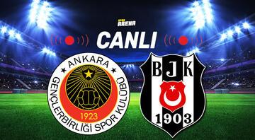 Canlı Anlatım İzle: Gençlerbirliği Beşiktaş maçı