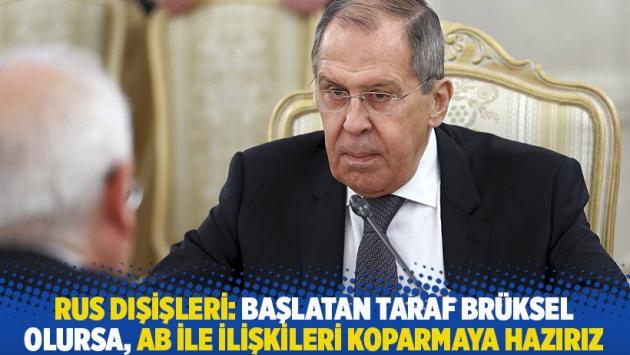 Rus Dışişleri: Başlatan taraf Brüksel olursa, AB ile ilişkileri koparmaya hazırız