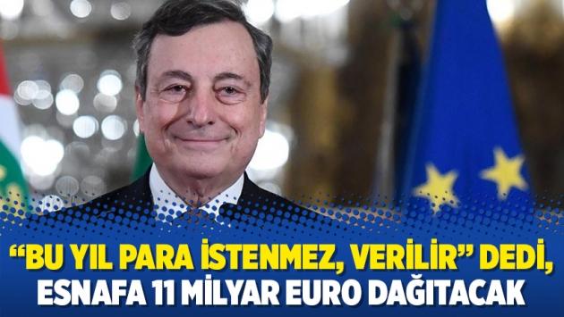 """""""Bu yıl para istenmez, verilir"""" dedi, esnafa 11 milyar euro dağıtacak"""