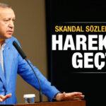 skandal-sozler-sonrasi-cumhurbaskani-erdogan-harekete-gecti